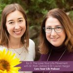 The Love Your Life Movement | Love Your Life Podcast with Dr. Pam Jarboe and Dr. Lauren Yeager