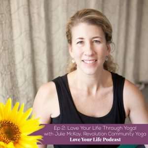 Love Your Life Through Yoga   Love Your Life Podcast with Dr. Pam Jarboe and Dr. Lauren Yeager