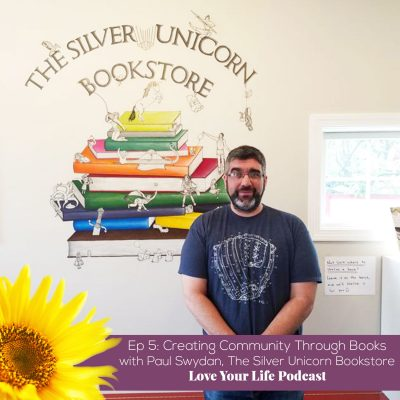 Read more about the article Ep 5: Creating Community through Books with Paul Swydan, The Silver  Unicorn Bookstore