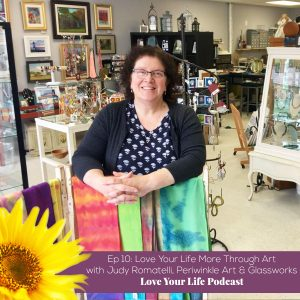 Love Your Life More Through Art | Love Your Life Podcast with Dr. Pam Jarboe and Dr. Lauren Yeager