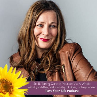Taking Care of Yourself As A Whole   Love Your Life Podcast with Dr. Pam Jarboe and Dr. Lauren Yeager